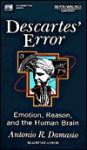 Descartes' Error: Emotion, Reason, and the Human Brain - Antonio R. Damasio
