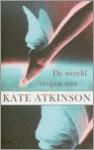 De wereld vergaat niet - Kate Atkinson