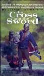 The Cross and the Sword - Evangeline Walton