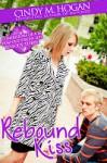 Rebound Kiss - Cindy M. Hogan