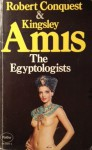 The Egyptologists - Kingsley Amis, Robert Conquest