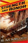 Strength and Honor - R.M. Meluch