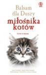Balsam dla duszy miłośnika kotów - Jack Canfield, Marty Becker, Mark Victor Hansen, Carol Kline, Amy D. Shojai