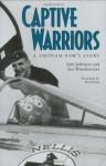 Captive Warriors: A Vietnam POW's Story - Sam Johnson, Jan Winebrenner, Rod Keitz