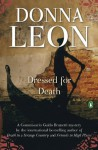 Dressed for Death: A Commissario Guido Brunetti Mystery (Commissario Guido Brunetti Mysteries) - Donna Leon