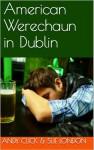 American Werechaun in Dublin - Andy Click, Sue London
