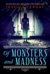 Of Monsters and Madness - Jessica Verday