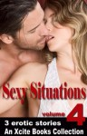 Sexy Situations - Volume Four - An Xcite Books Collection - Kaysee Renee Robichaud, D C Kohn, Kate Dominic