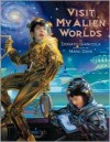 Visit My Alien Worlds - Donato Giancola, Marc Gave