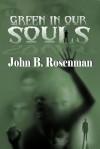 Green in Our Souls - John B. Rosenman