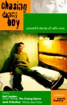 Chasing Danny Boy: Powerful Stories of Gay Celtic Eros - Mark Hemry, Kelvin Beliele, Lawrence W. Cloake, Bob Condron, Jack Fritscher, P.P. Hartnett, Neil Jordan, Peter Paul Sweeney, Michael Wynne