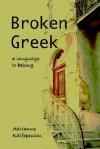 Broken Greek -- A Language to Belong - Adrianne Kalfopoulou