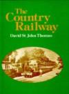 Country Railway - David St. John Thomas