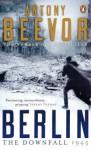 Berlin: The Downfall 1945 - Antony Beevor