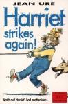 Harriet Strikes Again - Jean Ure