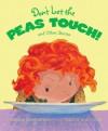 Don't Let The Peas Touch - Deborah Blumenthal, Timothy Basil Ering