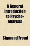 A General Introduction to Psycho-Analysis - Sigmund Freud