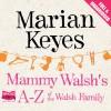 Mammy Walsh's A-Z of the Walsh Family - Marian Keyes, Caroline Lennon