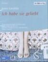Ich Habe Sie Geliebt Hörspiel - Anna Gavalda, Friedhelm Ptok, Angeli Backhausen