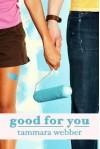 Good For You - Tammara Webber