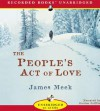 The People's Act of Love - James Meek, Gordon Griffin
