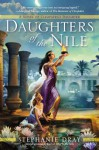 Daughters of the Nile - Stephanie Dray