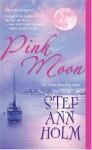 Pink Moon - Stef Ann Holm