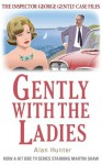 Gently with the Ladies (The Inspector George Gently Case Files) - Alan Hunter