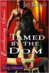 Tamed by the Dom - Jan Bowles