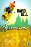 Scarecrow - J. David Bell