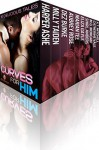 Curves For Him: 10 Delicious Tales - Aubrey Rose, Dez Burke, A.T. Mitchell, Catherine Vale, Marian Tee, Harper Ashe, Eliza Gayle, M.G. Morgan, Shirl Anders, Milly Taiden