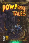 POW!Erful Tales: Super-Powered Stories from Beta City - Michael C. Lea, Geoffrey Thorne, Mark Onspaugh, Lawrence Barker, Gustavo Bondoni, Tim McDaniel, John E. Rogers, Gareth D. Jones