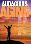 Audacious Aging - Stephanie Marohn