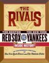 Rivals - The New York Times, The Boston Globe, Harvey Araton, Tyler Kepner, Dave Anderson, George Vecsey, Bob Ryan, Jackie McMullan, Dan Shaughnessy, Robert Lipsyte