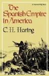Spanish Empire in America - Clarence Henry Haring