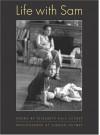 Life with Sam: Poems - Elizabeth Hutner, Rafael Campo