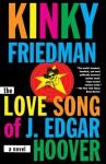 The Love Song of J. Edgar Hoover - Kinky Friedman