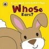 Whose... Ears? (Whose Lift The Flap) - Fiona Munro