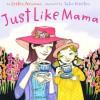 Just Like Mama - Lesléa Newman, Julia Gorton