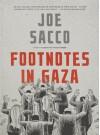 Footnotes in Gaza: A Graphic Novel - Joe Sacco