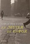 La Mujer de Vapor - Carlos Ruiz Zafón