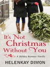 It's Not Christmas Without You (The Holloway Series) - HelenKay Dimon