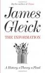 The Information: A History, a Theory, a Flood - James Gleick