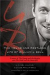 The Young and Restless Life of William J. Bell: Creator of The Young and the Restless and The Bold and the Beautiful - Michael Maloney, Lee Phillip Bell