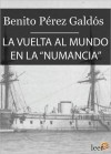 La vuelta al mundo en la Numancia (Episodios Nacionales IV - 8) - Benito Pérez Galdós