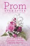 Prom Ever After: Haute DateSave the Last DanceProm and Circumstance - Caridad Ferrer, Deidre Berry, Dona Sarkar