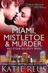 Miami, Mistletoe & Murder (Red Stone Security Series) - Katie Reus