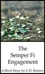 The Semper Fi Engagement - C.D. Reimer