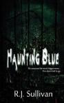 Haunting Blue - R.J. Sullivan