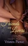 Friends and Lovers - Vristen Pierce